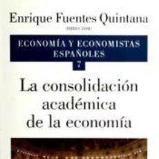 Libros: LA CONSOLIDACIÓN ACADÉMICA DE LA ECONOMÍA. VOL. VII. Lote 233632940