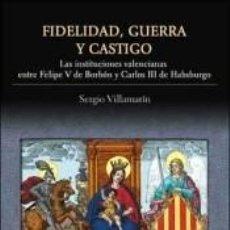 Libros: FIDELIDAD, GUERRA Y CASTIGO. Lote 233670790