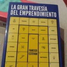 Libros: LA GRAN TRAVESIA DEL EMPRENDIMIENTO. ESTEVAN VITORES, FRANCISCO. EDITORIAL GESTIÓN 2000. Lote 233776335