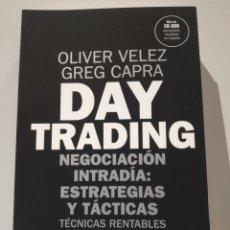 Libros: OLIVER VELEZY GREG CAPRA. DAY TRADING: NEGOCIACIÓN INTRADÍA: ESTRATEGIAS Y TÁCTICAS.. Lote 233776495