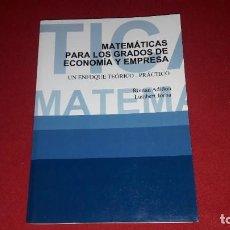 Libros: MATEMATICAS PARA LOS GRADOS DE ECONOMIA Y EMPRESA. ROMAN ADILLON. LAMBERT JORBA. Lote 234306540