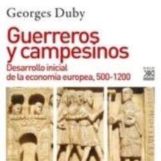 Libros: GUERREROS Y CAMPESINOS: DESARROLLO INICIAL DE LA ECONOMÍA EUROPEA, 500-1200. Lote 234468210