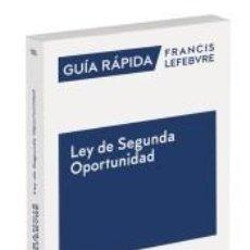 Libros: GUÍA RÁPIDA LEY DE SEGUNDA OPORTUNIDAD. Lote 234482375