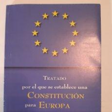 Libros: TRATADO POR EL QUE SE ESTABLECE UNA CONSTITUCIÓN PARA EUROPA. Lote 234540905