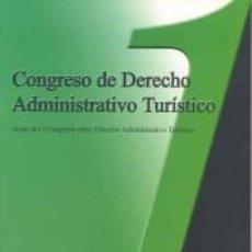Libros: CONGRESO DE DERECHO ADMINISTRATIVO TURÍSITICO. ACTAS DE I CONGRESO SOBRE DERECHO ADMINISTRATIVO. Lote 234617840