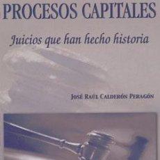 Libros: PROCESOS CAPITALES: JUICIOS QUE HAN HECHO HISTORIA. Lote 234952025
