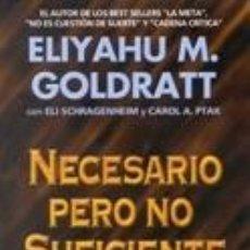 Libros: NECESARIO PERO NO SUFICIENTE. UNA NOVELA EMPRESARIAL SOBRE LA TEORÍA DE LAS LIMITACIONES. Lote 235642515