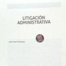 Libros: LITIGACIÓN ADMINISTRATIVA. Lote 235642715