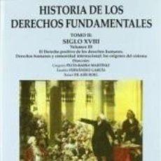 Libros: HISTORIA DE LOS DERECHOS FUNDAMENTALES. TOMO II. VOLUMEN III. EL DERECHO POSITIVO DE LOS DERECHOS. Lote 235927370