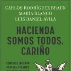 Libros: HACIENDA SOMOS TODOS, CARIÑO. Lote 236317845