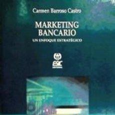 Libros: MARKETING BANCÁRIO: UN ENFOQUE ESTRATÉGICO. Lote 237442220