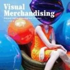 Libros: VISUAL MERCHANDISING, THIRD EDITION: WINDOWS AND IN-STORE DISPLAYS FOR RETAIL. Lote 237467130