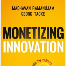 Libros: INGLÉS. MONETIZING INNOVATION: HOW SMART COMPANIES DESIGN THE PRODUCT AROUND THE PRICE. Lote 242226985