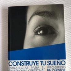 Libros: CONSTRUYE TU SUEÑO AUTOR : LUIS HUETE. Lote 244517530