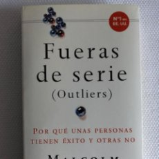 Libros: FUERAS DE SERIE (OUTLIERS) DE MALCOLM GLADWELL. Lote 244560280