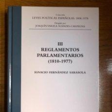 Libros: REGLAMENTOS PARLAMENTARIOS (1810-1977) FERNANDEZ SARASOLA. Lote 244693185
