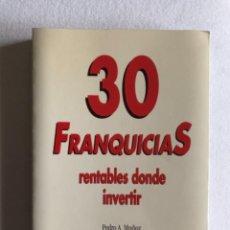 Libros: LIBRO 30 FRANQUICIAS RENTABLES DONDE INVERTIR. Lote 244704200