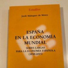 """Libros: """"ESPAÑA EN LA ECONOMÍA MUNDIAL"""" - JORDI MALUQUER DE MOTES. Lote 245182230"""