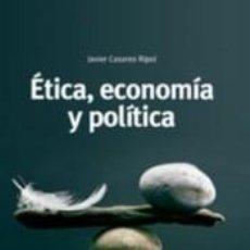 Libros: ÉTICA, ECONOMÍA Y POLÍTICA. Lote 245213945