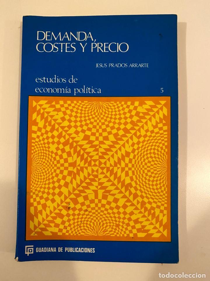 """""""DEMANDA, COSTES Y PRECIO"""" - JESUS PRADOS ARRARTE (Libros Nuevos - Ciencias, Manuales y Oficios - Derecho y Economía)"""