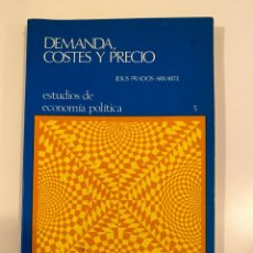 """Libros: """"DEMANDA, COSTES Y PRECIO"""" - JESUS PRADOS ARRARTE. Lote 245370090"""