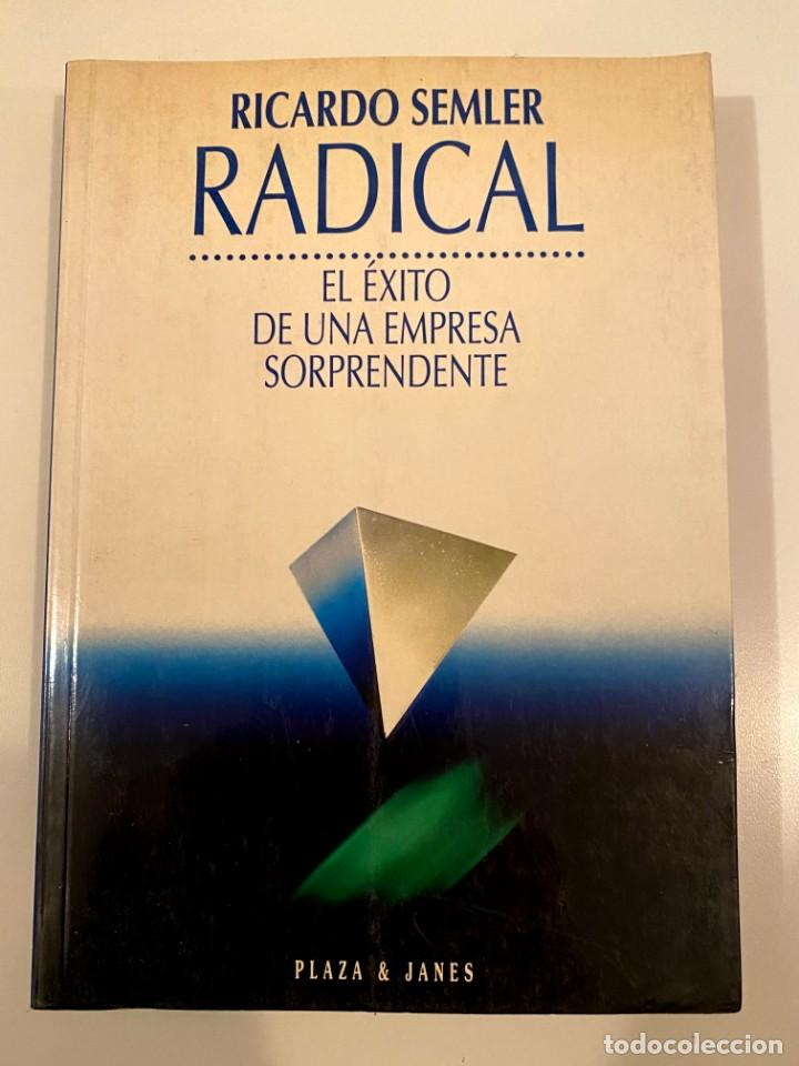 """""""RADICAL"""" - RICARDO SEMLER (Libros Nuevos - Ciencias, Manuales y Oficios - Derecho y Economía)"""
