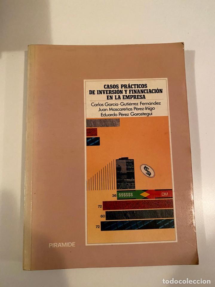 """""""CASOS PRÁCTICOS DE INVERSIÓN Y FINANCIACIÓN EN LA EMPRESA"""" - VARIOS AUTORES (Libros Nuevos - Ciencias, Manuales y Oficios - Derecho y Economía)"""