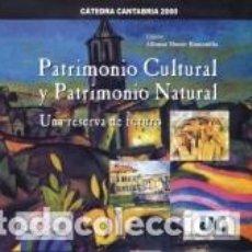 Libros: PATRIMONIO CULTURAL Y PATRIMONIO NATURAL: UNA RESERVA DE FUTURO. Lote 245415235
