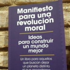 Libros: MANIFIESTO PARA UNA REVOLUCIÓN MORAL IDEAS PARA CONSTRUIR UN MUNDO MEJOR JACQUELINE NOVOGRATZ. Lote 246913975