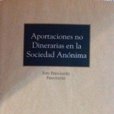 Libros: APORTACIONES NO DINERARIAS EN LA SOCIEDAD ANÓNIMA. MONOGRAFÍAS ARANZADI. NUEVO. Lote 246931085