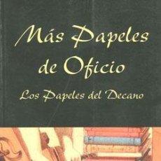 Libros: MÁS PAPELES DE OFICIO. LOS PAPELES DEL DECANO. CALABRÚS LARA, JOSÉ. Lote 249352305
