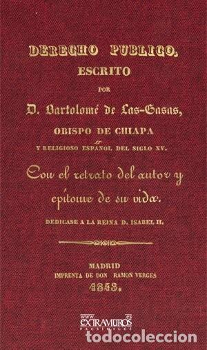DERECHO PÚBLICO, DE BARTOLOMÉ DE LAS CASAS. FACSÍMIL DE LA EDICIÓN DE 1843. ISABEL II (Libros Nuevos - Ciencias, Manuales y Oficios - Derecho y Economía)