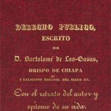 Libri: DERECHO PÚBLICO, DE BARTOLOMÉ DE LAS CASAS. FACSÍMIL DE LA EDICIÓN DE 1843. ISABEL II. Lote 271840033