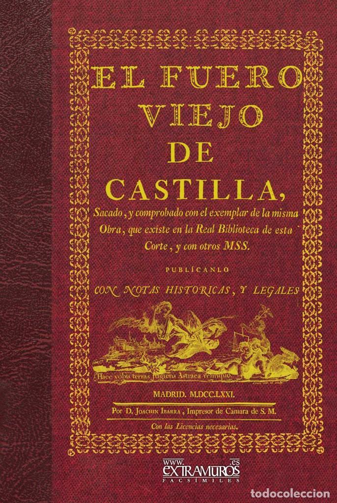 EL FUERO VIEJO DE CASTILLA. FACSÍMIL DE LA ED. DE JOAQUÍN IBARRA DE 1771. DERECHO LEYES ESPAÑA (Libros Nuevos - Ciencias, Manuales y Oficios - Derecho y Economía)