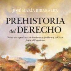 Libri: PREHISTORIA DEL DERECHO. JOSE MARIA RIBAS ALBA. Lote 252740630