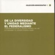 Libros: DE LA DIVERSIDAD Y UNIDAD MEDIANTE EL FEDERALISMO. Lote 253261885