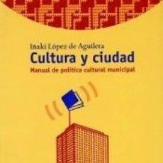 Libros: CULTURA Y CIUDAD. Lote 253435170