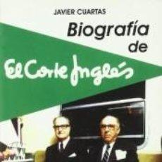 Libros: BIOGRAFIA DE EL CORTE INGLES: LA HISTORIA DE UN GIGANTE. Lote 253435280