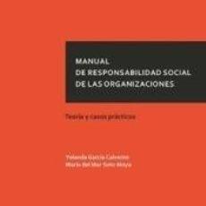 Libros: MANUAL DE RESPONSABILIDAD SOCIAL DE LAS ORGANIZACIONES. TEORÍA Y CASOS PRÁCTICOS. Lote 253607115