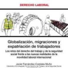 Libros: GLOBALIZACIÓN, MIGRACIONES Y EXPATRIACIÓN DE TRABAJADORES. Lote 254526015