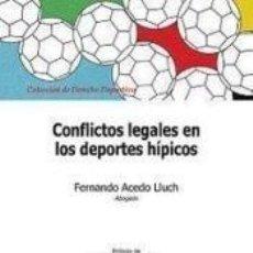 Libros: CONFLICTOS LEGALES EN LOS DEPORTES HÍPICOS : PREGUNTAS Y RESPUESTAS. Lote 254526210