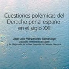 Libros: CUESTIONES POLÉMICAS DEL DERECHO PENAL ESPAÑOL EN EL SIGLO XXI. Lote 254668120