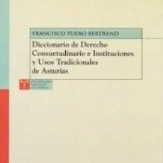 Libros: DICCIONARIO DE DERECHO CONSUETUDINARIO E INSTITUCIONES Y USOS TRADICIONALES DE ASTURIAS. Lote 254734635