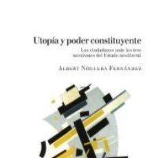 Libros: ALBERT NOGUERA - UTOPÍA Y PODER CONSTITUYENTE. Lote 257923420