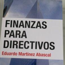 Libros: FINANZAS PARA DIRECTIVOS. EDUARDO MARTÍNEZ ABASCAL.. Lote 258003460