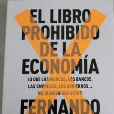 Libros: EL LIBRO PROHIBIDO DE LA ECONOMÍA. FERNANDO TRÍAS DE BES.. Lote 258003550
