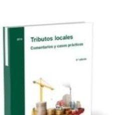 Libros: TRIBUTOS LOCALES. COMENTARIOS Y CASOS PRÁCTICOS. Lote 260850240