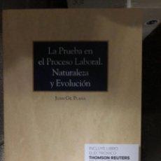Libros: LA PRUEBA EN EL PROCESO LABORAL NATURALEZA Y EVOLUCIÓN. Lote 263019905