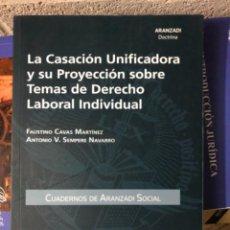 Libros: LA CASACIÓN UNIFICADORA Y SU PROYECCIÓN SOBRE TEMAS DE DERECHO LABORAL INDIVIDUAL. Lote 263021195
