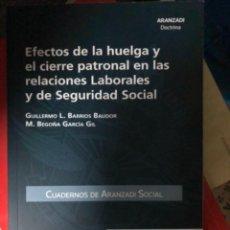 Libros: EFECTOS DE LA HUELGA Y EL CIERRE PATRONAL EN LAS RELACIONES LABORALES Y DE SEGURIDAD SOCIAL. Lote 263031970